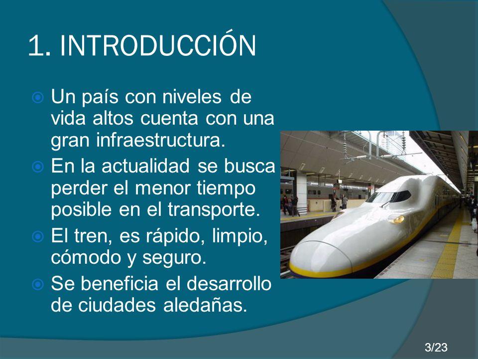 1. INTRODUCCIÓN Un país con niveles de vida altos cuenta con una gran infraestructura.