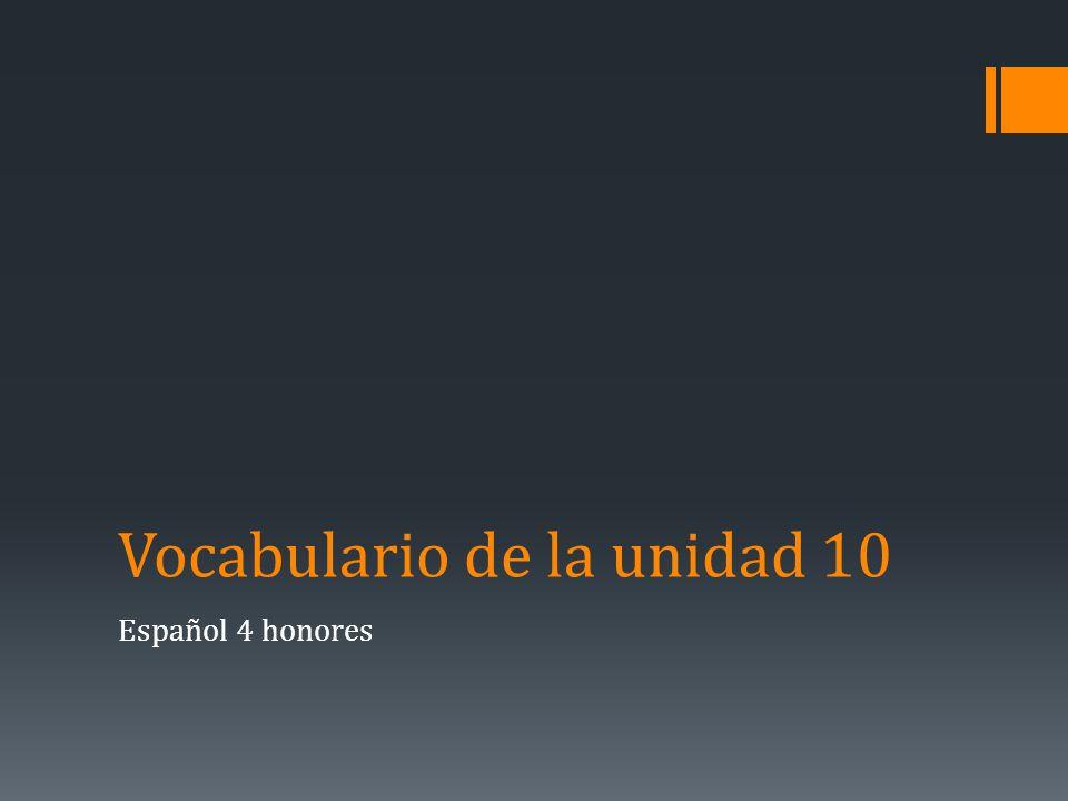 Vocabulario de la unidad 10