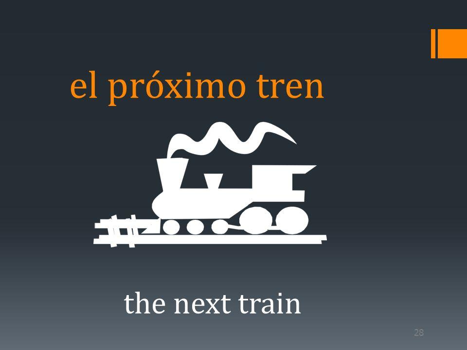 el próximo tren the next train 28