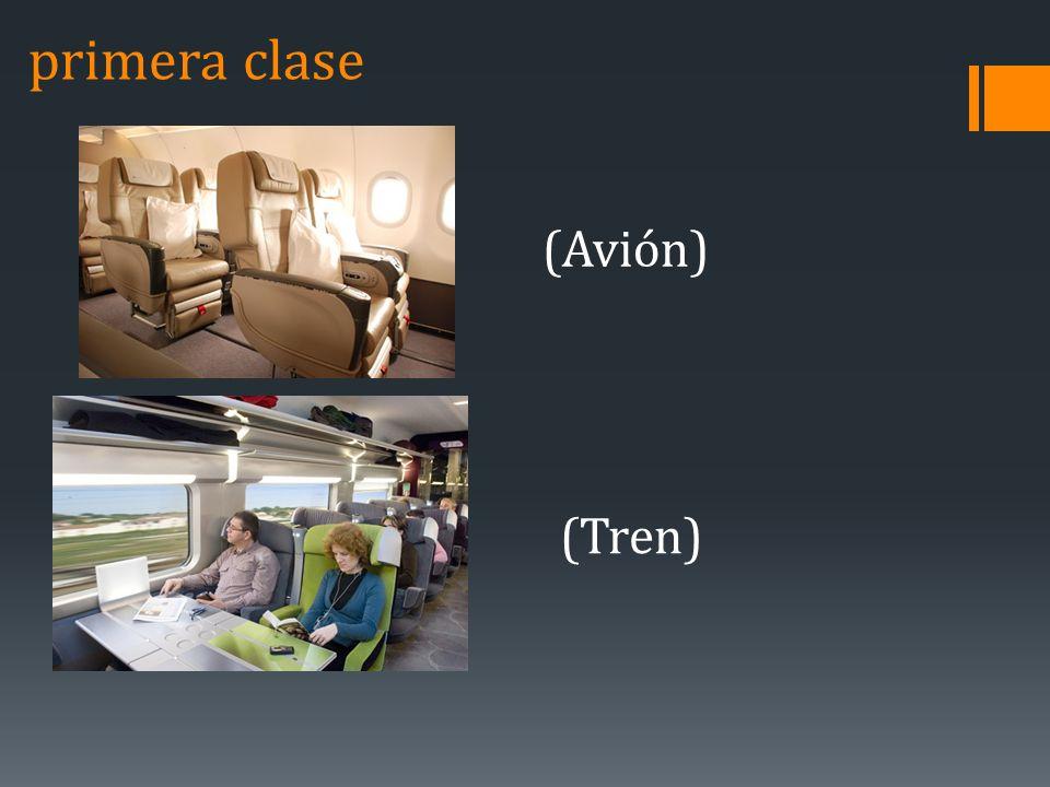 primera clase (Avión) (Tren)