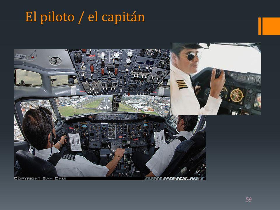 El piloto / el capitán 59
