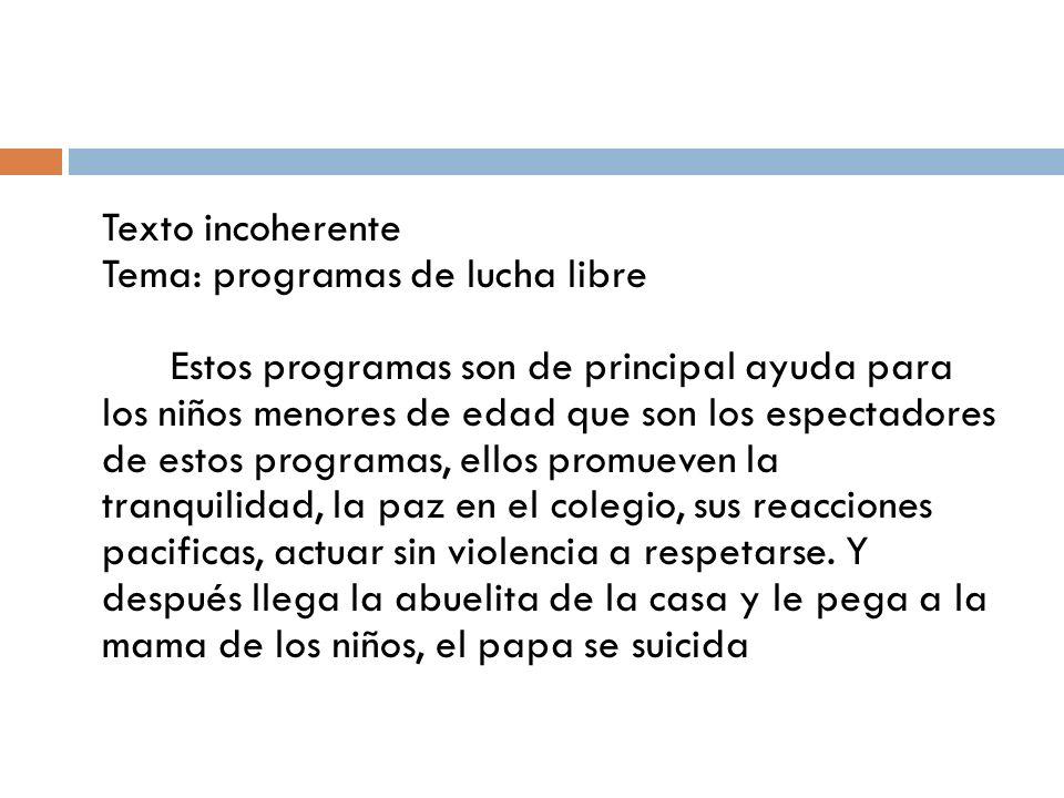 Texto incoherente Tema: programas de lucha libre
