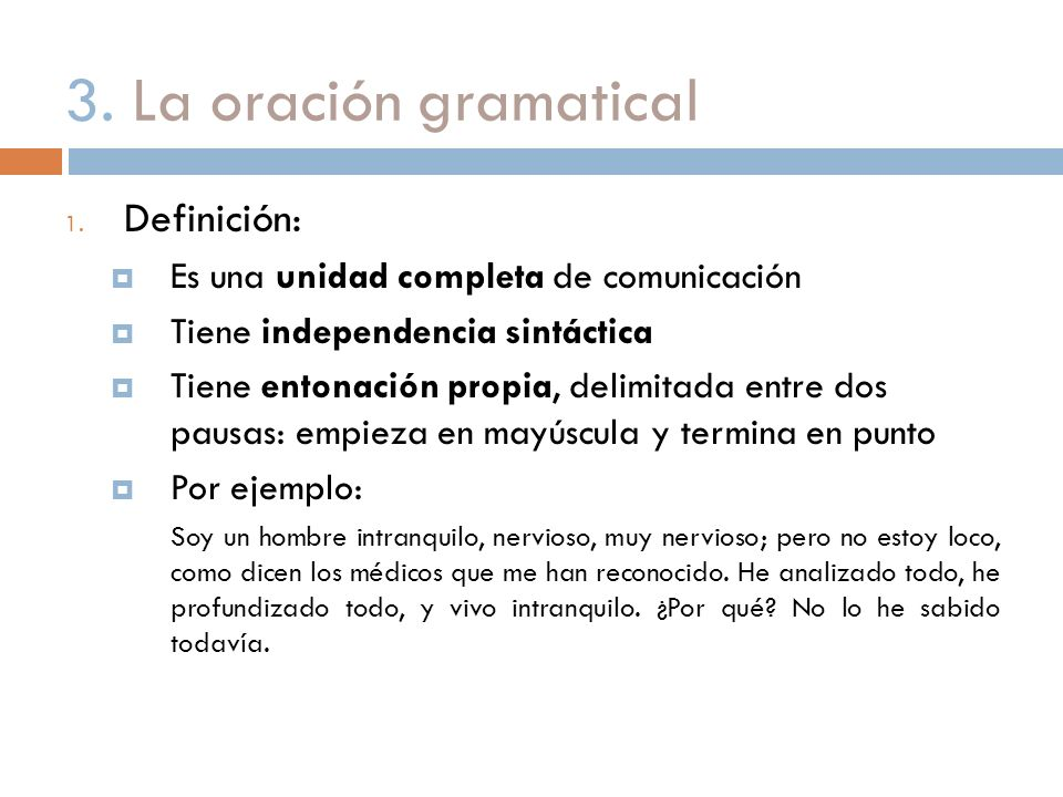 3. La oración gramatical Definición: