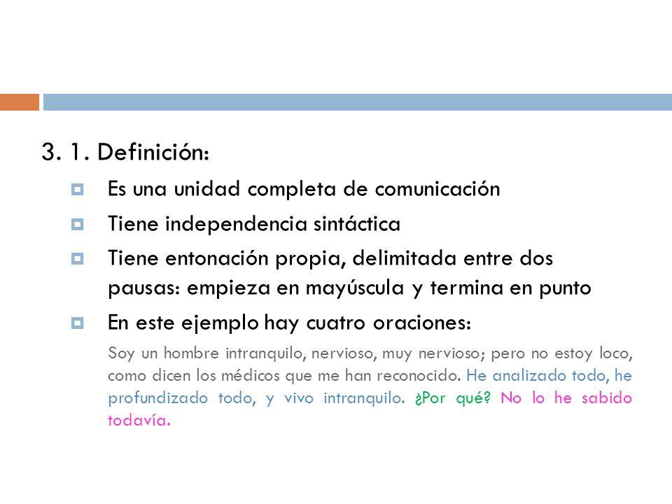 3. 1. Definición: Es una unidad completa de comunicación