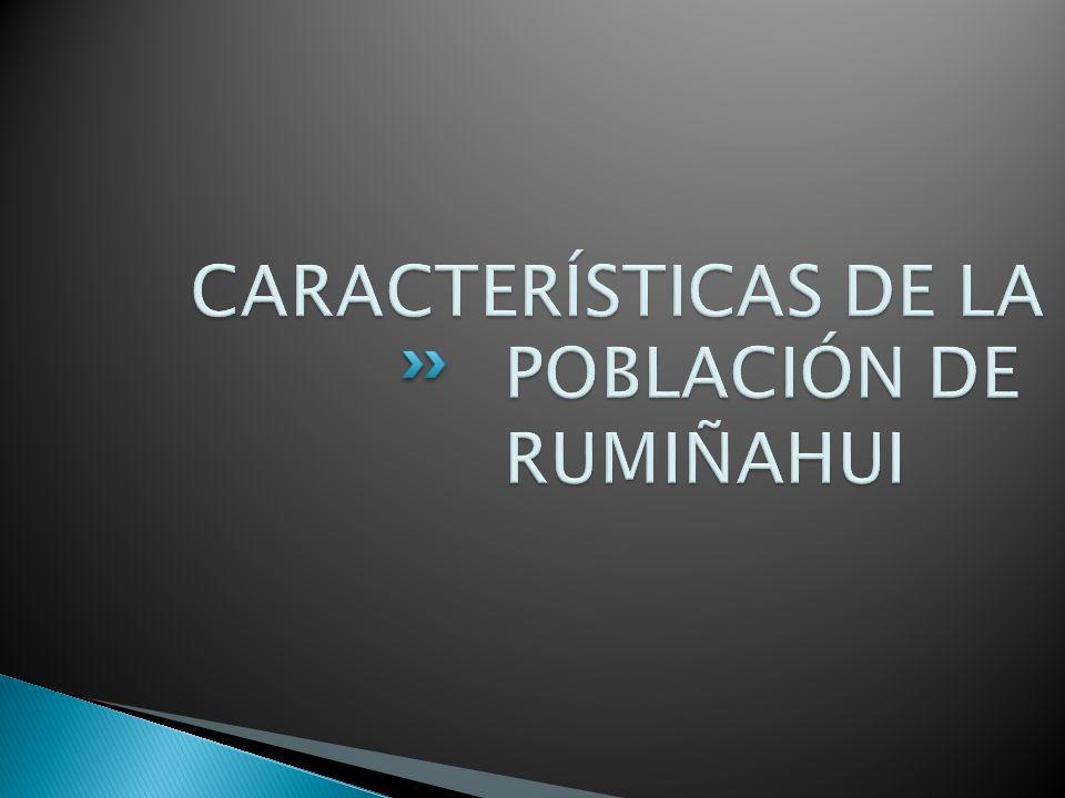 CARACTERÍSTICAS DE LA POBLACIÓN DE RUMIÑAHUI