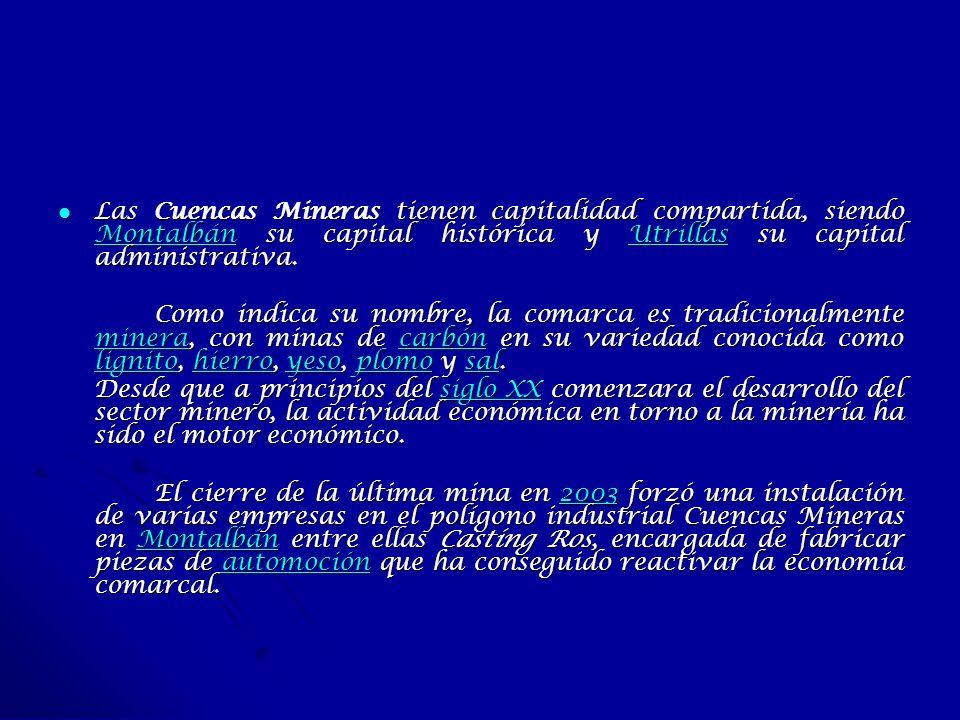 Las Cuencas Mineras tienen capitalidad compartida, siendo Montalbán su capital histórica y Utrillas su capital administrativa.