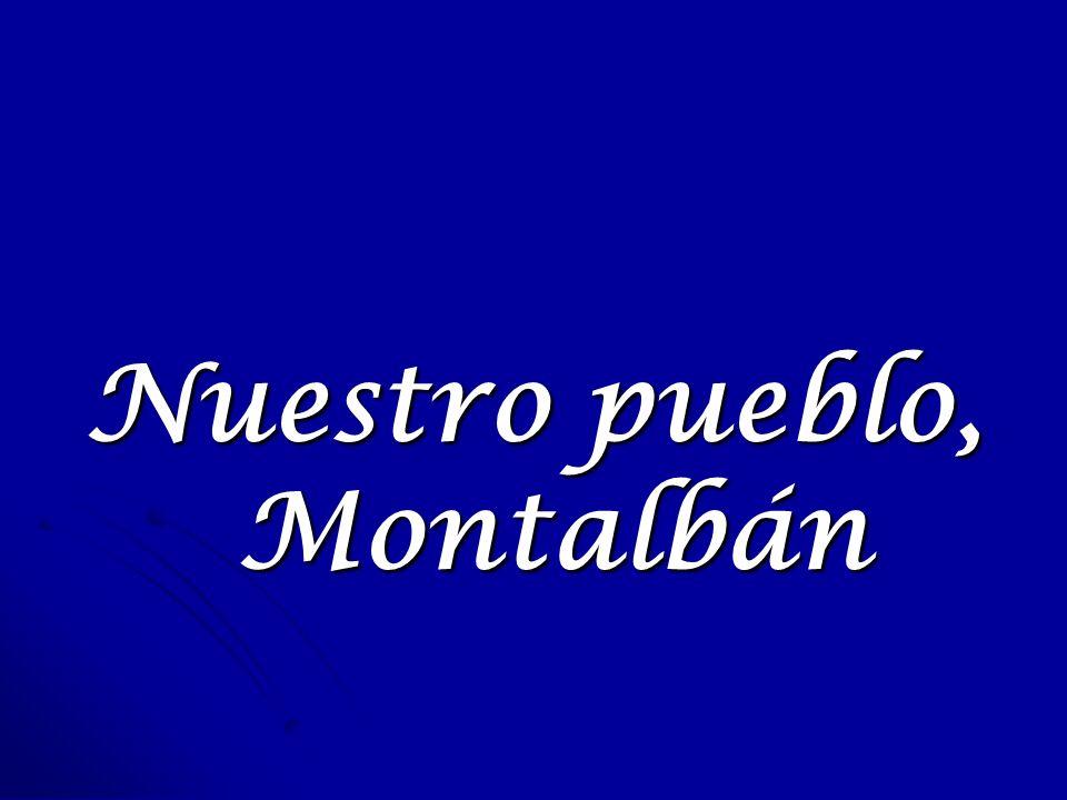 Nuestro pueblo, Montalbán
