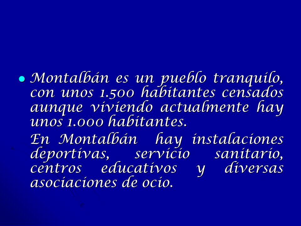 Montalbán es un pueblo tranquilo, con unos 1
