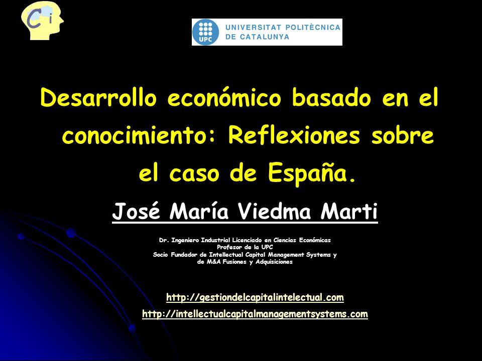 UPC i. C. Desarrollo económico basado en el conocimiento: Reflexiones sobre el caso de España. José María Viedma Marti.