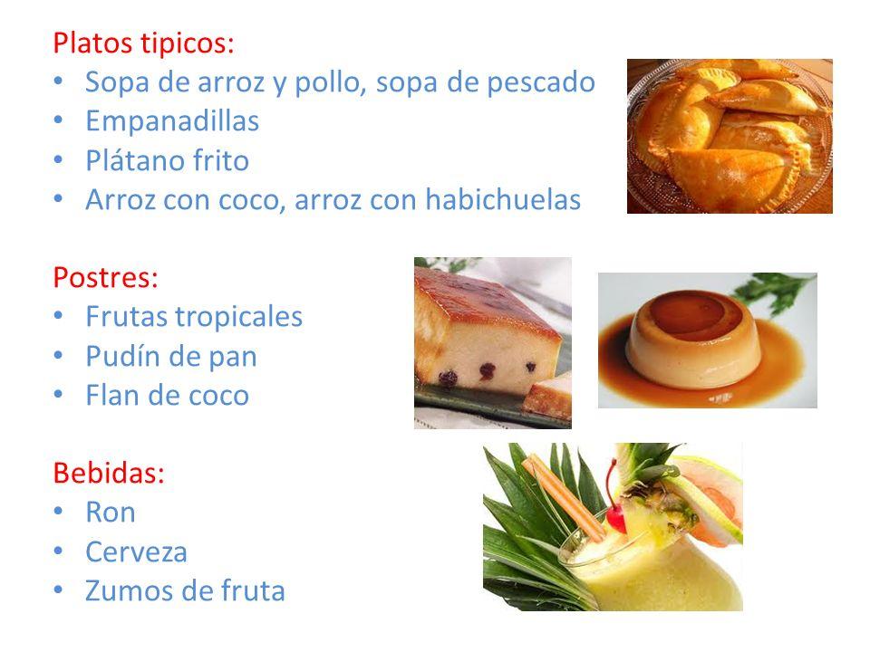Platos tipicos: Sopa de arroz y pollo, sopa de pescado. Empanadillas. Plátano frito. Arroz con coco, arroz con habichuelas.