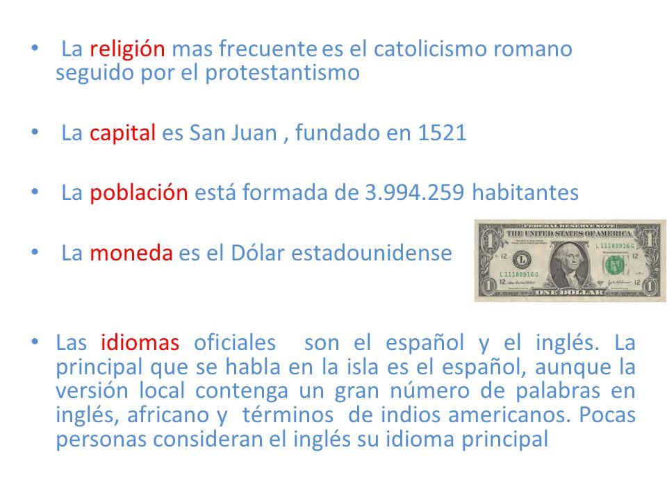 La religión mas frecuente es el catolicismo romano seguido por el protestantismo