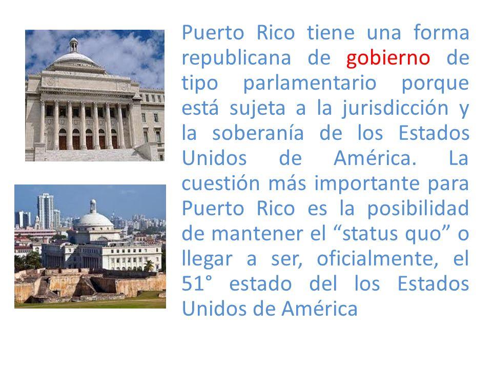 Puerto Rico tiene una forma republicana de gobierno de tipo parlamentario porque está sujeta a la jurisdicción y la soberanía de los Estados Unidos de América.