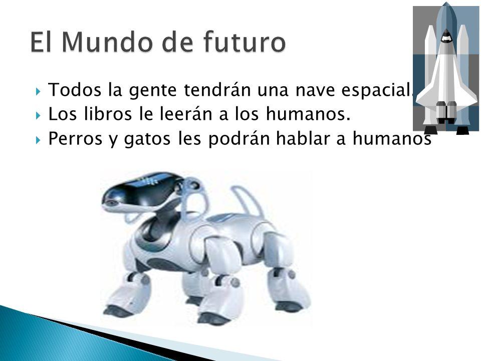 El Mundo de futuro Todos la gente tendrán una nave espacial.