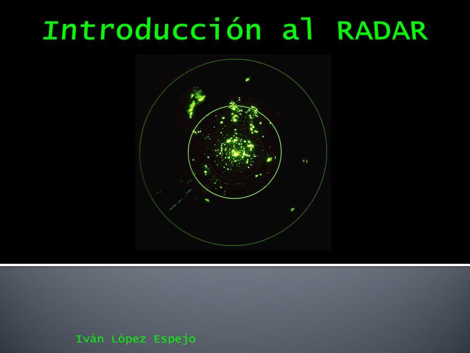 Introducción al RADAR Iván López Espejo