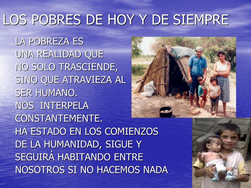 LOS POBRES DE HOY Y DE SIEMPRE
