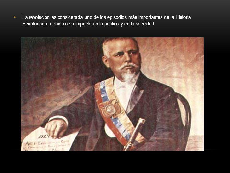 La revolución es considerada uno de los episodios más importantes de la Historia Ecuatoriana, debido a su impacto en la política y en la sociedad.
