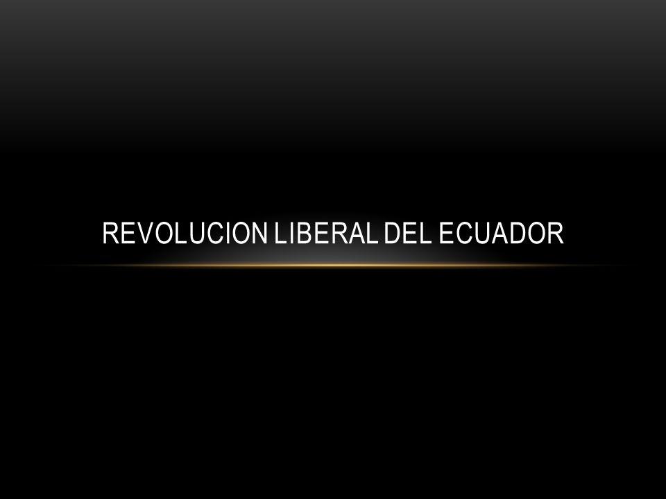 REVOLUCION LIBERAL DEL ECUADOR