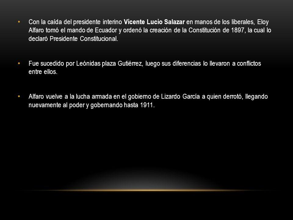 Con la caída del presidente interino Vicente Lucio Salazar en manos de los liberales, Eloy Alfaro tomó el mando de Ecuador y ordenó la creación de la Constitución de 1897, la cual lo declaró Presidente Constitucional.