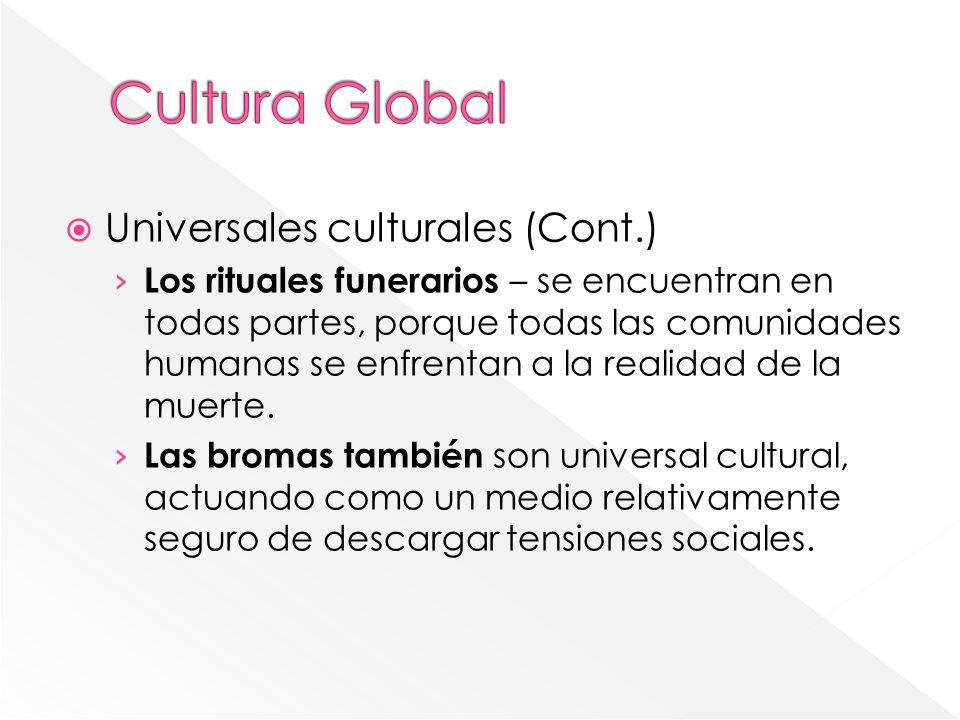 Cultura Global Universales culturales (Cont.)