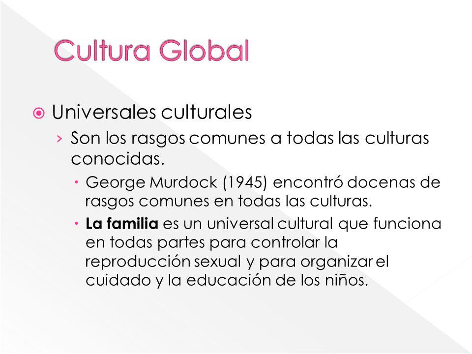 Cultura Global Universales culturales