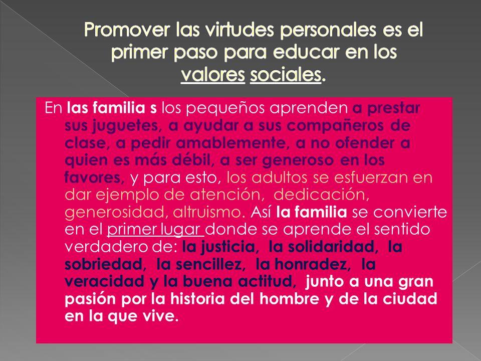 Promover las virtudes personales es el primer paso para educar en los valores sociales.