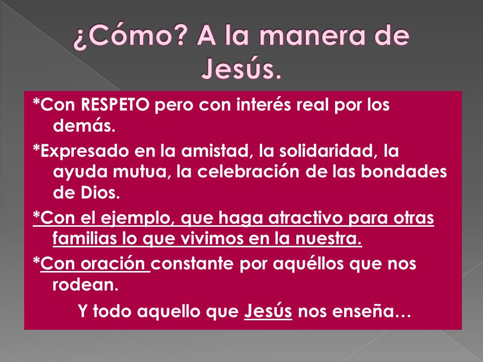 ¿Cómo A la manera de Jesús.
