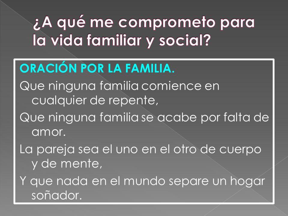 ¿A qué me comprometo para la vida familiar y social