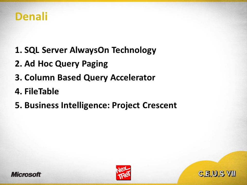 Denali 1. SQL Server AlwaysOn Technology 2. Ad Hoc Query Paging
