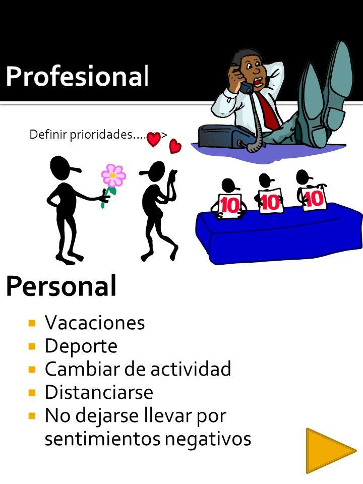 Personal Profesional Vacaciones Deporte Cambiar de actividad