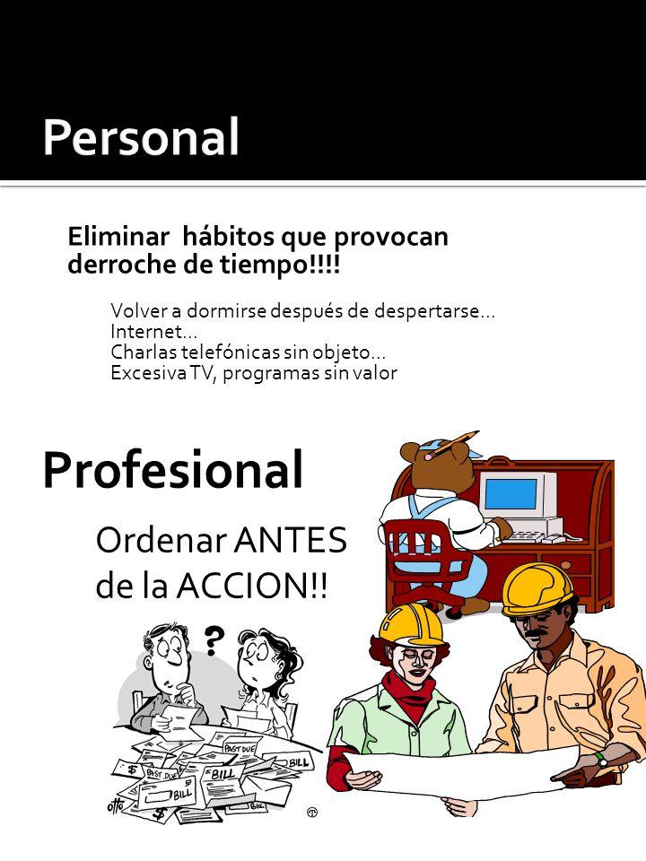 Personal Profesional Ordenar ANTES de la ACCION!!