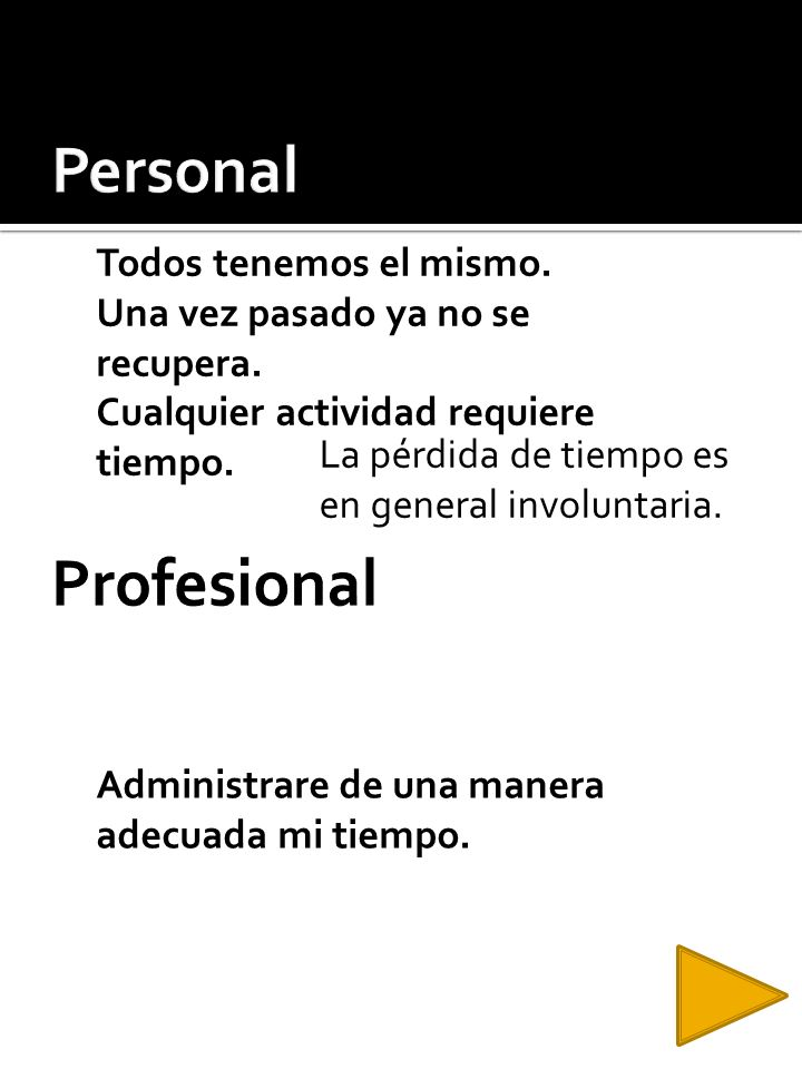 Personal Profesional Todos tenemos el mismo.