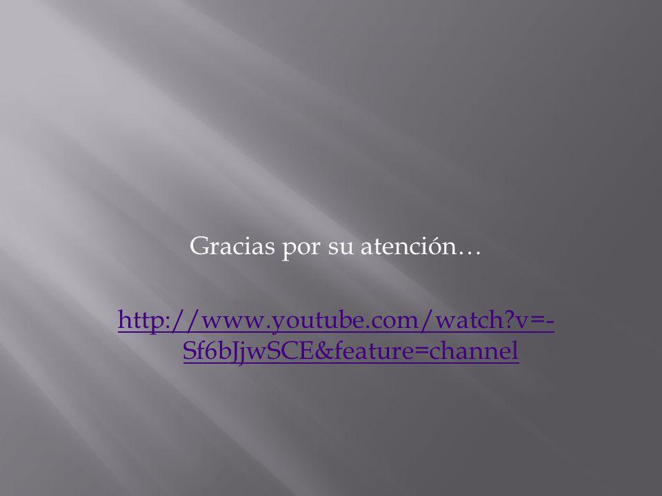 Gracias por su atención… http://www. youtube. com/watch