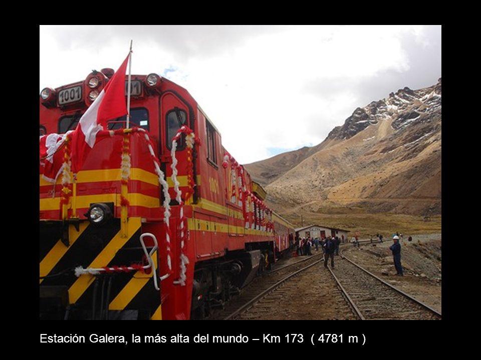 Estación Galera, la más alta del mundo – Km 173 ( 4781 m )