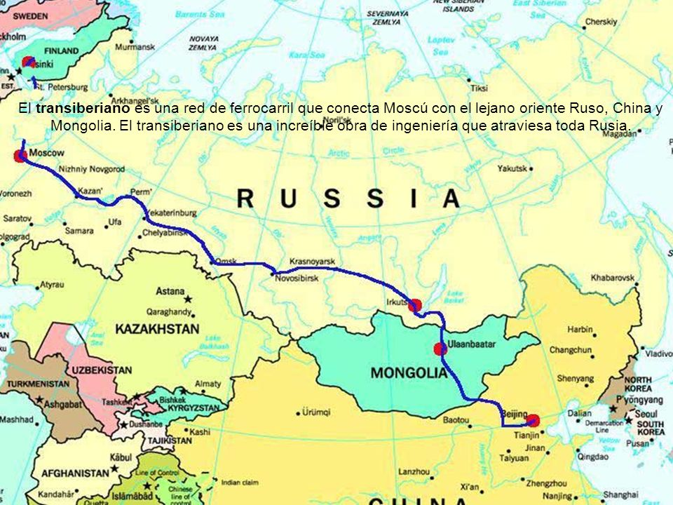 El transiberiano es una red de ferrocarril que conecta Moscú con el lejano oriente Ruso, China y Mongolia.