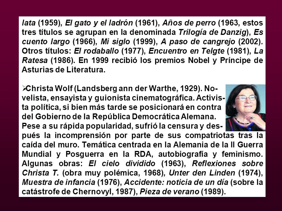 lata (1959), El gato y el ladrón (1961), Años de perro (1963, estos tres títulos se agrupan en la denominada Trilogía de Danzig), Es cuento largo (1966), Mi siglo (1999), A paso de cangrejo (2002). Otros títulos: El rodaballo (1977), Encuentro en Telgte (1981), La Ratesa (1986). En 1999 recibió los premios Nobel y Príncipe de Asturias de Literatura.