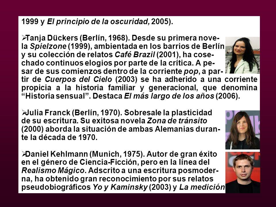 1999 y El principio de la oscuridad, 2005).