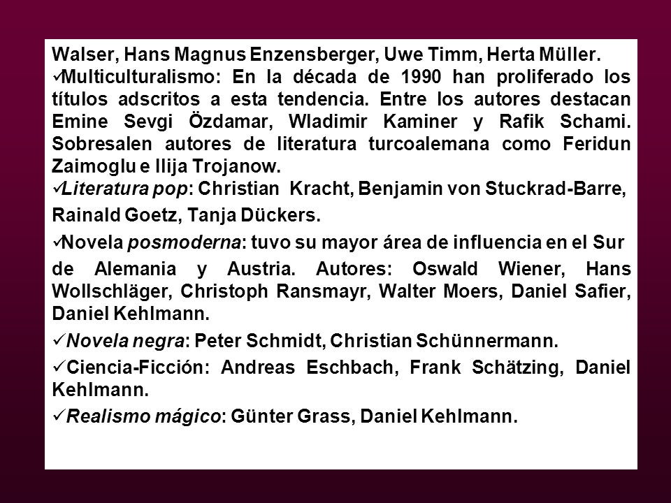Walser, Hans Magnus Enzensberger, Uwe Timm, Herta Müller.