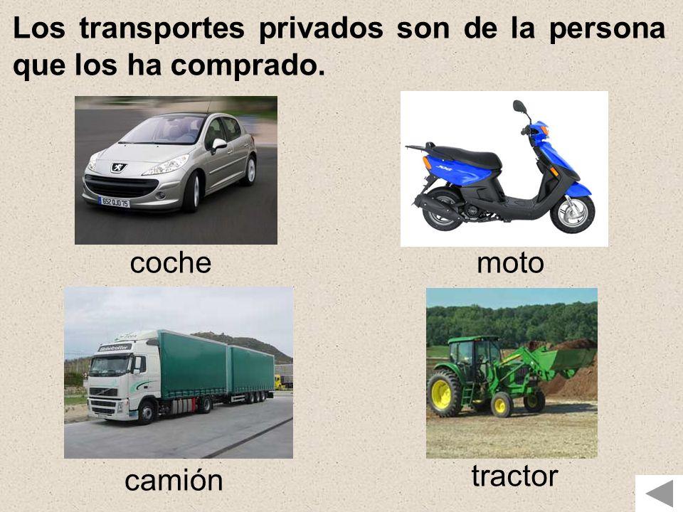 Los transportes privados son de la persona que los ha comprado.
