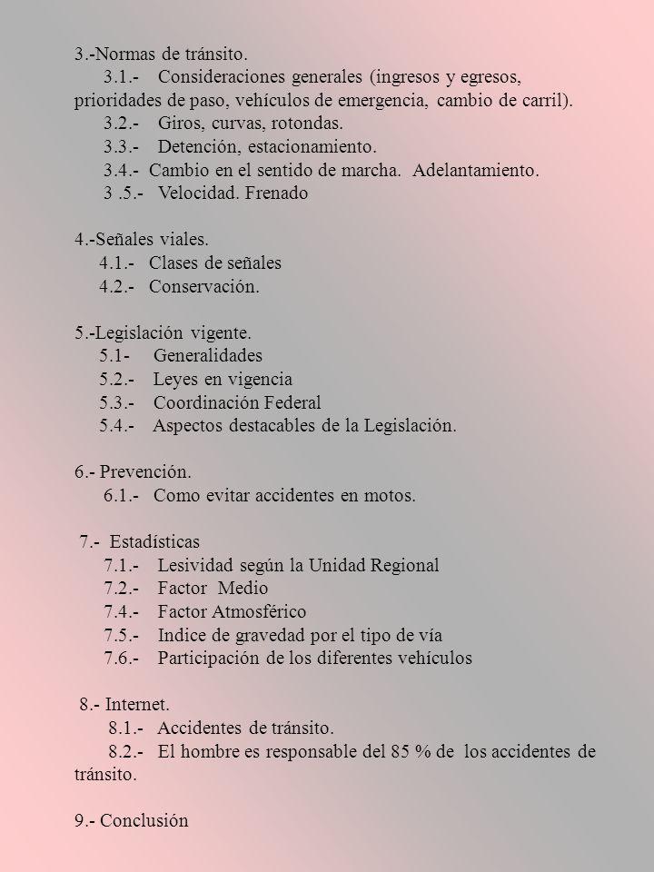 3.-Normas de tránsito. 3.1.- Consideraciones generales (ingresos y egresos, prioridades de paso, vehículos de emergencia, cambio de carril).