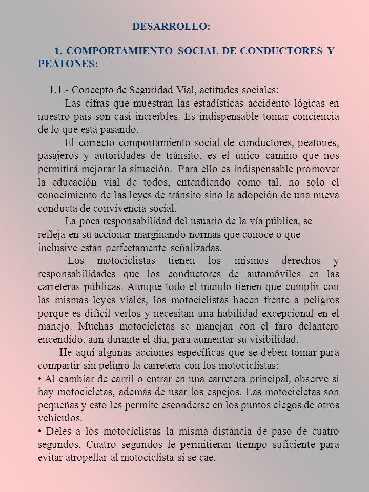 DESARROLLO: 1.-COMPORTAMIENTO SOCIAL DE CONDUCTORES Y PEATONES: 1.1.- Concepto de Seguridad Vial, actitudes sociales: