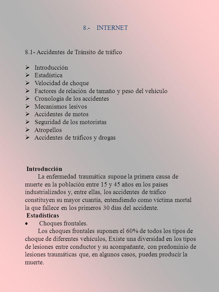 8.- INTERNET 8.1- Accidentes de Tránsito de tráfico. Ø Introducción. Ø Estadística. Ø Velocidad de choque.