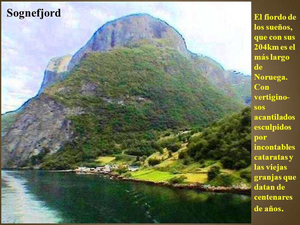 Sognefjord El fiordo de los sueños, que con sus 204km es el más largo de Noruega.