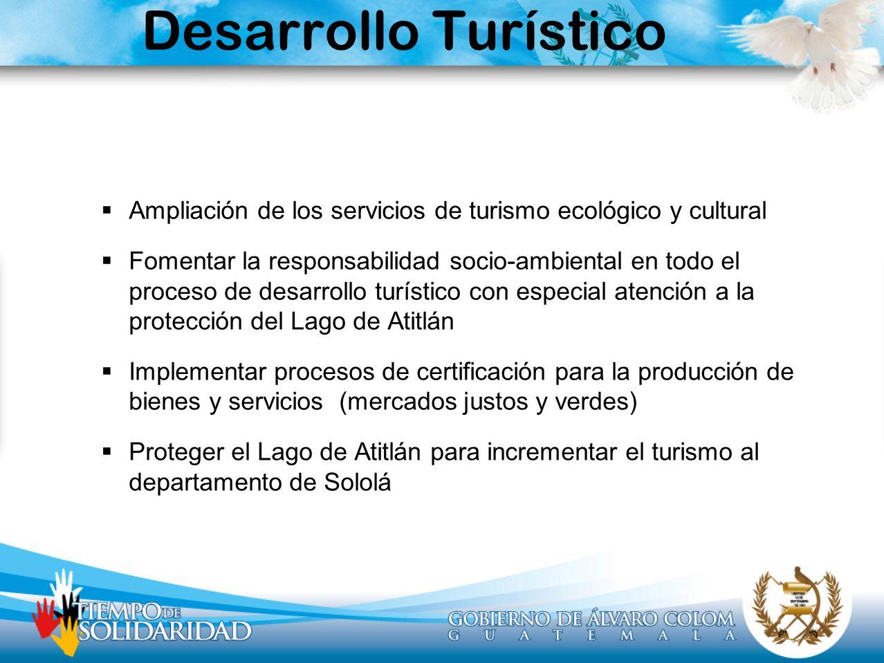 Desarrollo Turístico Ampliación de los servicios de turismo ecológico y cultural.