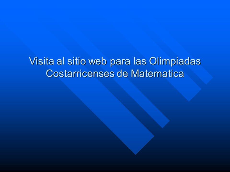 Visita al sitio web para las Olimpiadas Costarricenses de Matematica