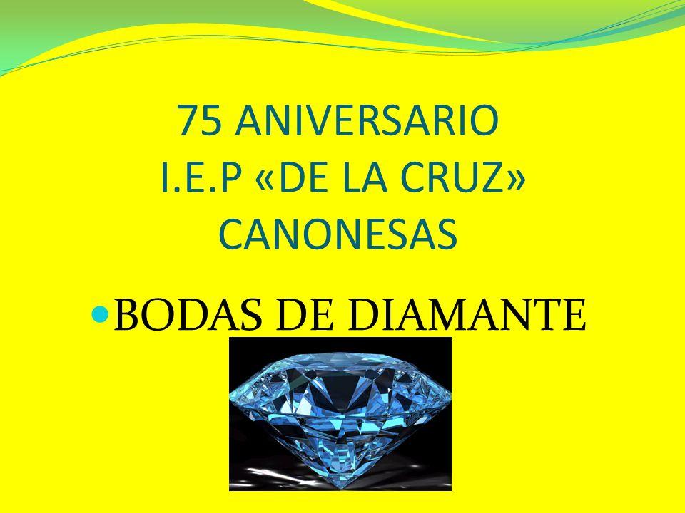 75 ANIVERSARIO I.E.P «DE LA CRUZ» CANONESAS