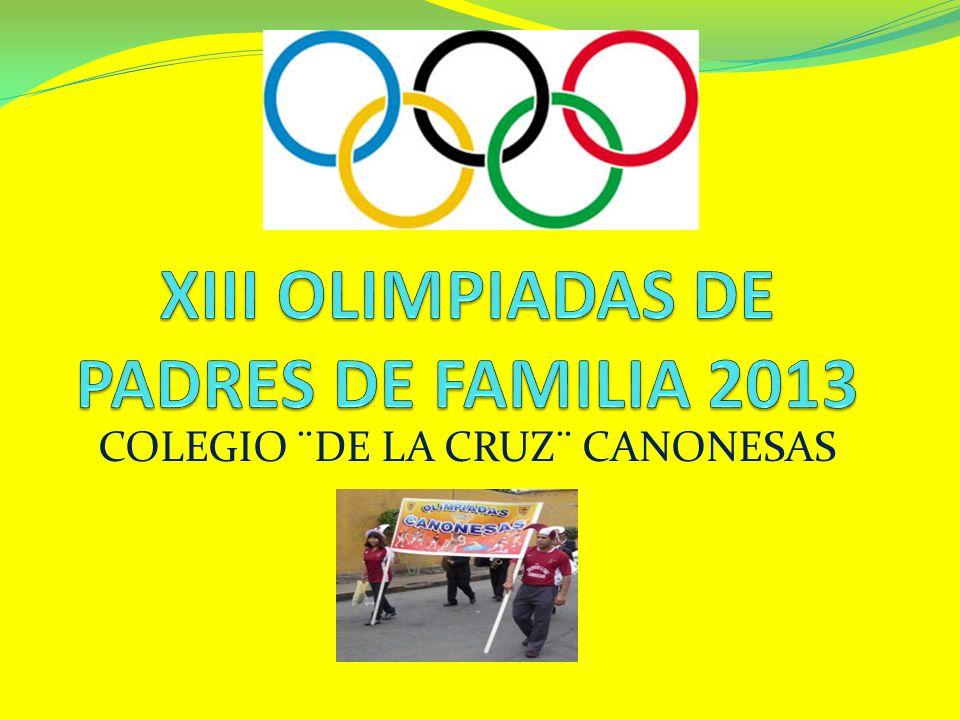XIII OLIMPIADAS DE PADRES DE FAMILIA 2013