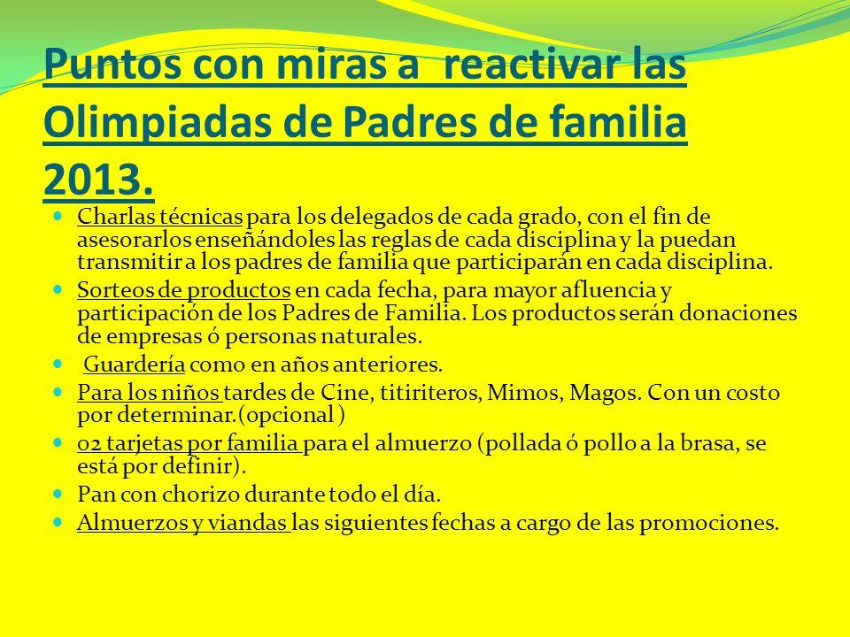 Puntos con miras a reactivar las Olimpiadas de Padres de familia 2013.