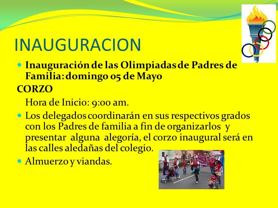 INAUGURACION Inauguración de las Olimpiadas de Padres de Familia: domingo 05 de Mayo. CORZO. Hora de Inicio: 9:00 am.