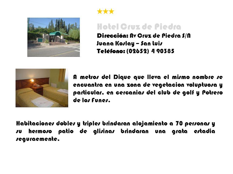Hotel Cruz de Piedra Dirección: Av Cruz de Piedra S/N