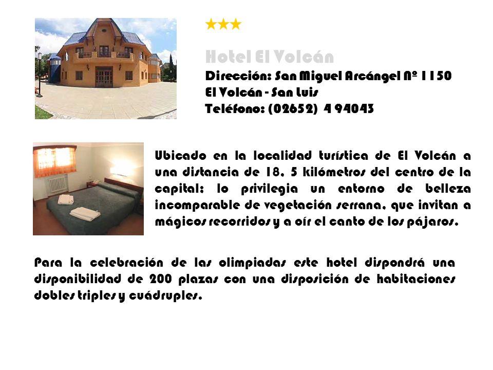 Hotel El Volcán Dirección: San Miguel Arcángel Nº 1150